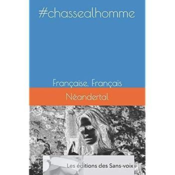 #chassealhomme: Française, Français
