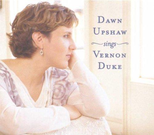 Dawn Upshaw Chante Vernon Duke