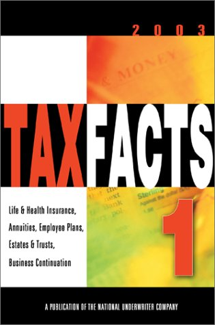 Tax Facts 1: Life & Health Insurance, Annuities, Employee Plans, Estates & Trusts, Business Continuation