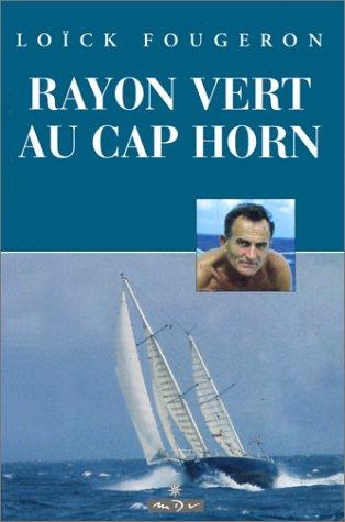 Rayon vert au Cap Horn par Loïck Fougeron