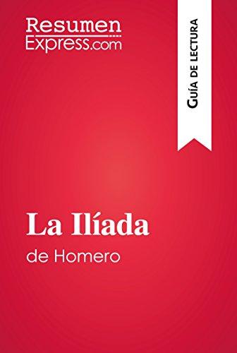 La Ilíada de Homero (Guía de lectura): Resumen y análisis completo por ResumenExpress.com