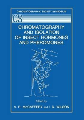 [(Chromatography and Isolation of Insect Hormones and Pheromones)] [Edited by A. R. McCaffery ] published on (December, 2012)