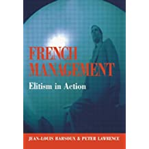 French Management: Elitism in Action