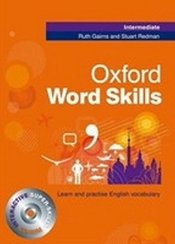 Oxford word skills. Intermediate. Per le Scuole superiori. Con CD-ROM di Ruth Gairns,Stuart Redman