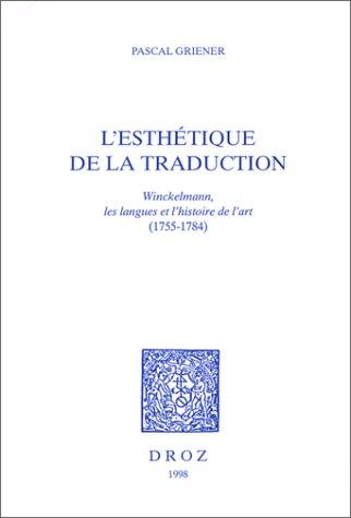 L'esthétique de la traduction : Winckelmann, les langues et l'histoire de l'art (1755-1784)