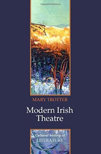 Modern Irish Theatre (Cultural History of Literature) (PCHL-Polity Cultural History of Literature) by Mary Trotter (2008-09-26)