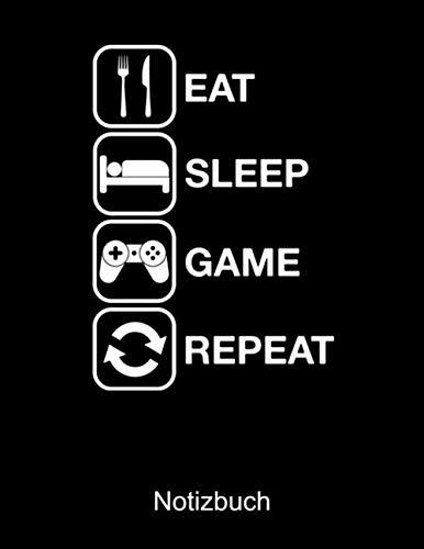 EAT SLEEP GAME GEPEAT Notizbuch: Liniertes Notizbuch für Nerds, Geeks, Internet, Computer, Videospiel und Gaming Fans - Notizheft Klatte für Männer, Frauen und Kinder A4 100 Seiten
