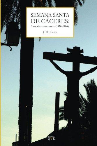 Semana Santa de Cáceres (1970-1986): los años perdidos