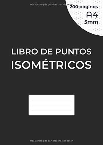 Libro de puntos isométricos: Cuaderno de páginas isométricas para dibujo en 3D - Distancia entre puntos de 5 mm - cuadrícula impresa en tinta negra - ... cm) en ambos lados de la hoja, sin perforar.