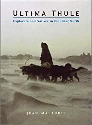 Ultima Thule - Explorers & Natives in the Polar North
