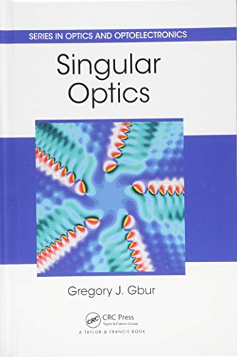Singular Optics (Series in Optics and Optoelectronics)