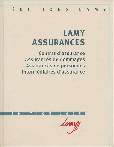 Lamy assurances : Contrat d'assurance, assurances de dommages, assurances de personnes, intermédiaires d'assurance