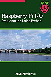 Raspberry Pi I/O Programming Using Python (English Edition)