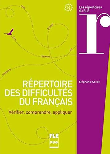 PUG - Français général. Répertoire des difficultés du français: Vérifier, comprendre, appliquer / Zusatzmaterial par Stéphanie Callet