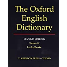 THE OXFORD ENGLISH DICTIONARY: VOLUME IX LOOK-MOUKE. by J.A. and E.S.C. Weiner. (Prepared by). Simpson (2001-11-05)
