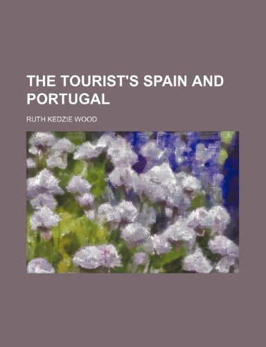 The tourist's Spain and Portugal