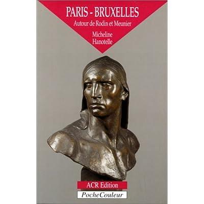 Paris-Bruxelles : Autour de Rodin et Meunier