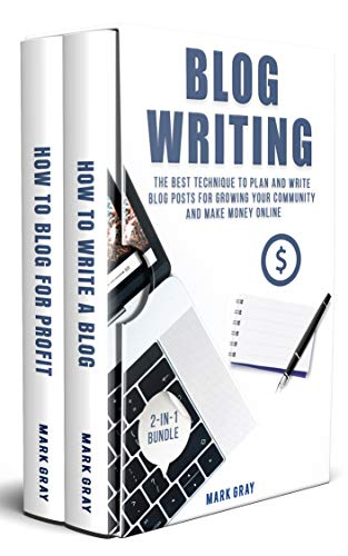 Descargar PDF Gratis Blog Writing: 2-IN-1 Bundle - The Best Technique to Plan and Write Blog Posts for Growing Your Community and Make Money Online