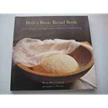 Beth's Basic Bread Book by Beth Hensperger (1996-08-01)