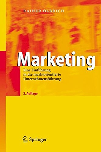 Marketing: Eine Einführung in die marktorientierte Unternehmensführung: Eine Einfuhrung in Die Marktorientierte Unternehmensfuhrung