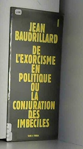 De l'exorcisme en politique ou La conjuration des imbéciles.