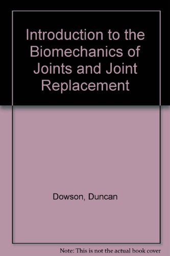 Introduction to the Biomechanics of Joints and Joint Replacement