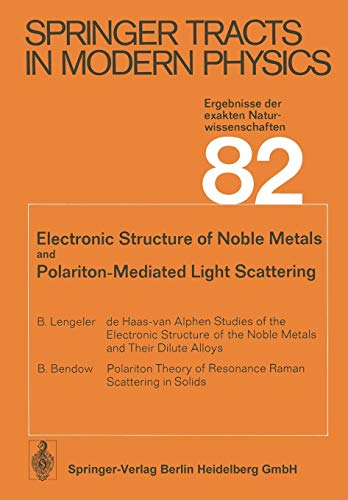 Electronic Structure of Noble Metals and Polariton-Mediated Light Scattering (Springer Tracts in Modern Physics, Band 82)