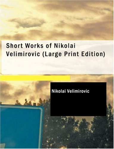 Short Works of Nikolai Velimirovic