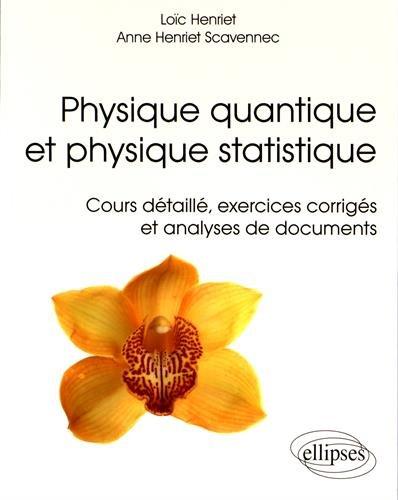 Physique Quantique et Physique Statistique Cours Détailé Exercises Corrigés et Analyses des Documents