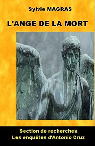 ANTONIO CRUZ ET L'ANGE DE LA MORT (Section de recherches d'Avignon t. 2)
