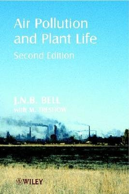 [(Air Pollution and Plant Life)] [Author: J. N. B. Bell] published on (June, 2002)