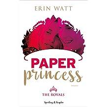 Paper Princess (versione italiana) (The Royals (versione italiana) Vol. 1)