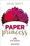 Paper Princess (versione italiana) (Serie The Royals Vol. 1)