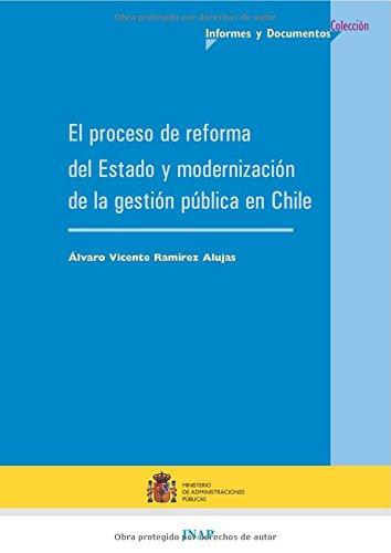 El proceso de reformas del estado y modernización de la gestión pública en Chile: lecciones, experiencias y aprendizaje (Iberoamérica)