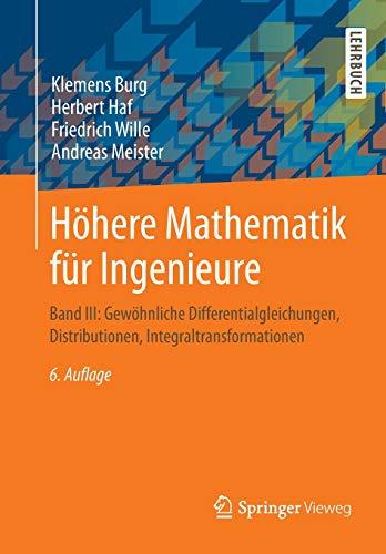 Höhere Mathematik für Ingenieure: Band III: Gewöhnliche Differentialgleichungen, Distributionen, Integraltransformationen