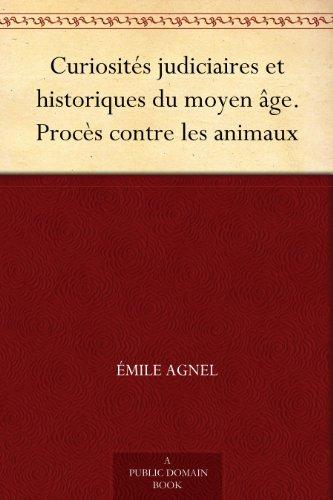 Couverture du livre Curiosités judiciaires et historiques du moyen âge. Procès contre les animaux