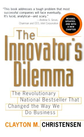 Preisvergleich Produktbild The Innovator's Dilemma: The Revolutionary National Bestseller That Changed The Way We Do Business by Clayton M. Christensen (2000-05-01)