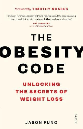 The Obesity Code: unlocking the secrets of weight loss por Dr. Jason Fung