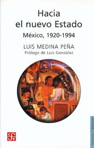 Hacia El Nuevo Estado: Mexico, 1920-1993 (Sección de obras de política y derecho)