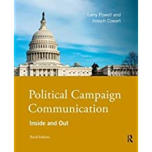 Political Campaign Communication: Inside and Out