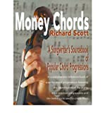 [(Money Chords: A Songwriter's Sourcebook of Popular Chord Progression)] [Author: Richard J Scott] published on (July, 2000)