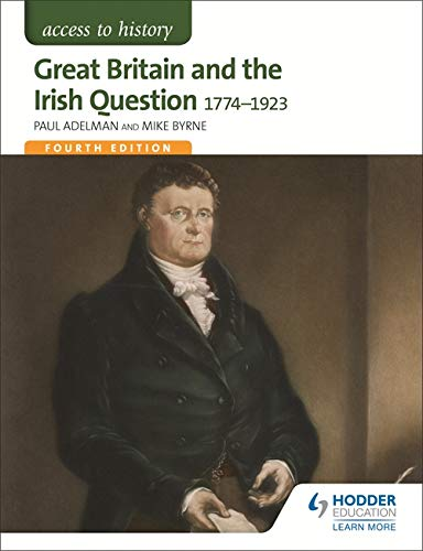 Access to History: Great Britain and the Irish Question 1774-1923 Fourth Edition