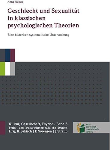 Geschlecht und Sexualität in klassischen psychologischen Theorien: Eine historisch-systematische Untersuchung