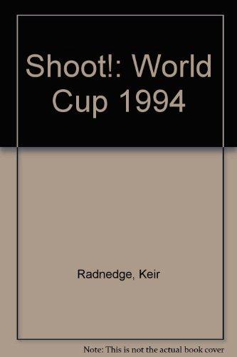 Shoot!: World Cup 1994 por Keir Radnedge