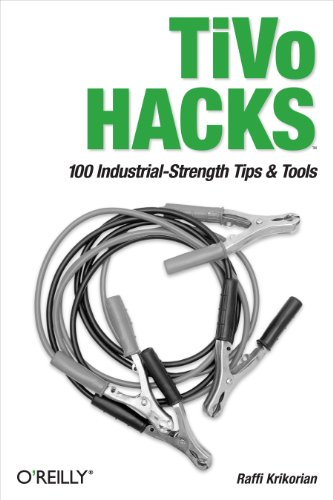 TiVo Hacks: 100 Industrial-Strength Tips & Tools (English Edition)