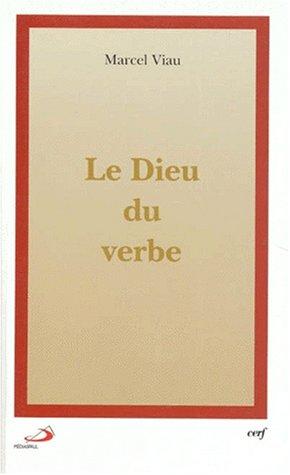 LE DIEU DU VERBE par Marcel Viau
