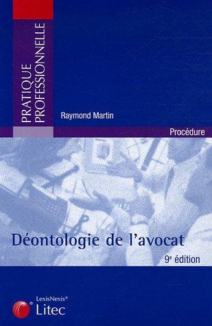 Déontologie de l'avocat (ancienne édition) par Raymond Martin