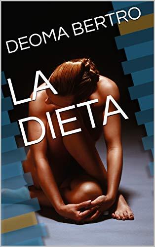 LA DIETA por DEOMA BERTRO