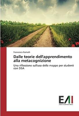 Dalle teorie dell'apprendimento alla metacognizione: Una riflessione sull'uso delle mappe per studenti con DSA