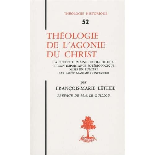 Théologie de l'agonie du Christ. La liberté humaine du fils de dieu et son importance sotérologique